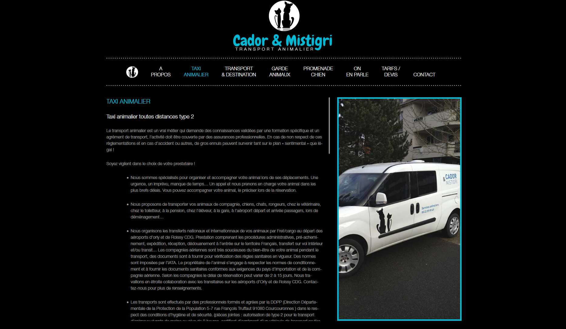 La fourgonnette «Cador et Mistigri» s'occupe de transporter les chats ainsi que les chiens domestiques.