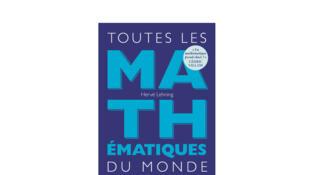 «Toutes les mathématiques du monde», d'Hervé Lehning.