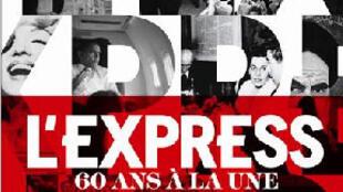 L'Express : 60 ans la Une aux éditions de La Martinière.