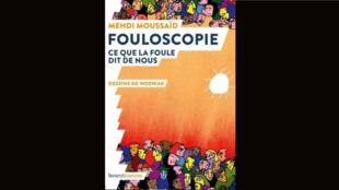 Couverture du livre «Fouloscopie» de Mehdi Moussaïd.