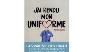 La couverture du livre «J'ai rendu mon uniforme - Témoignage» de Mathilde Basset