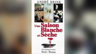 «Une Saison blanche et sèche», d'André Brink.