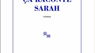 «Ça raconte Sarah» de Pauline Delabroy-Allard.