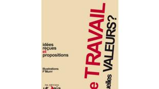 «Le travail, quelles valeurs ?», livre coordonné par Denis Vicherat, préface signée par Dominique Méda, et paru aux éditions Utopia.