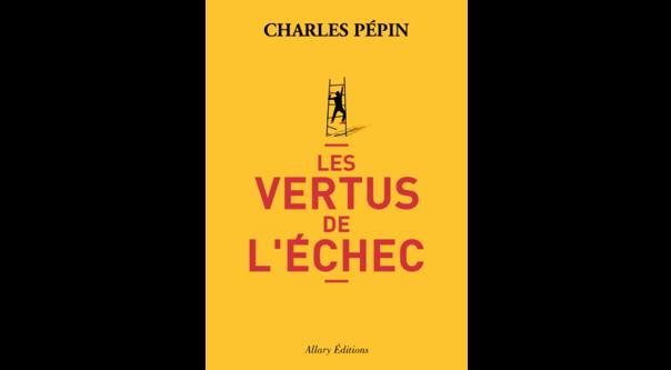 Couverture du livre «Les vertus de l'échec» de Charles Pépin.