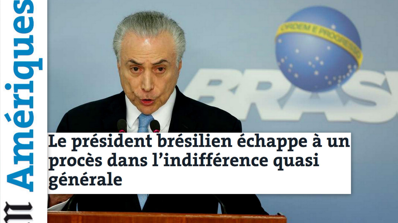 """Artigo do jornal Le Monde desta quinta-feira, traz em sua manchete: """"O presidente brasileiro escapou de um processo face à indiferença quase geral""""."""