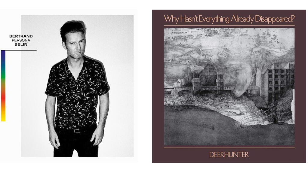 """Bertrand Belin """"Persona"""" et Deerhunter """"Why Hasn't Everything Already Disappeared?""""."""