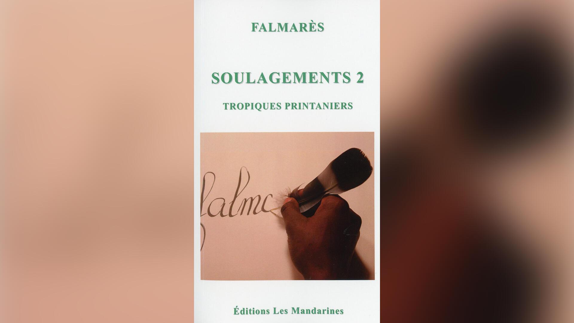 «Soulagement 2, tropiques printaniers», par Falmarès.
