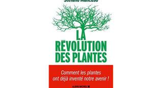 «La Révolution des plantes: comment les plantes ont déjà inventé notre avenir», de Stefano Mancuso.