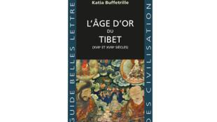 «L'âge d'or du Tibet» de la chercheuse et spécialiste du Tibet, Katia Buffetrille, qui présentera son livre à Paris, le 25 novembre, à la Maison de la Chine (76, Rue Bonaparte).