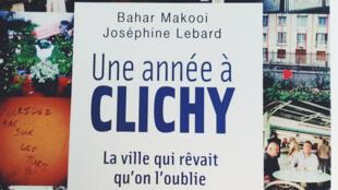 «Une année à Clichy, la ville qui rêvait qu'on l'oublie», de Joséphine Lebard et Bahar Makooi, éditions Stock.