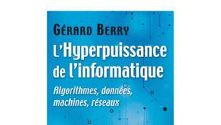 «Hyperpuissance de l'informatique», de Gérard Berry.