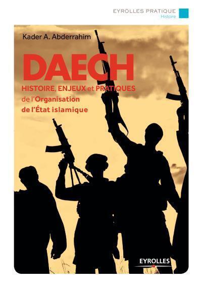 Trang bìa một cuốn sách Daech, « Daech, histoire, enjeux et pratiques de l'Etat islamique » của Kader Abderrahim, NXB Eyrolles.