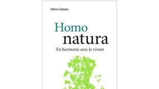 «Homo natura, en harmonie avec le vivant», de Valérie Cabanes.