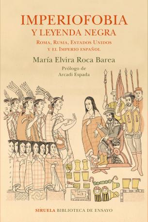 """Carátula del libro """"Imperiofobia y leyenda negra: Roma, Rusia, Estados Unidos y el Imperio español"""" (Siruela)."""