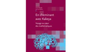 «En cheminant avec Kakeya, voyage au coeur des mathématiques», de Vincent Borrelli et Jean-Luc Rullière.