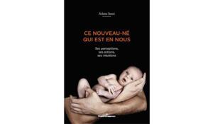 «Ce nouveau-né qui est en nous», d'Arlette Streri, paru en mars 2017.