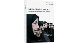 «Laissées pour mortes», propos de Rahmouna Salah et Fatiha Maamoura recueillis par Nadia Kaci.