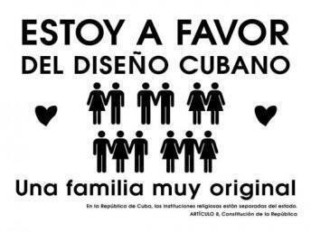 """Militantes LGBTQI+ de Cuba criaram um cartaz em resposta à campanha da Igreja Evangélica contra o casamento entre pessoas do mesmo sexo. A mensagem diz: """"Sou a favor da família muito original"""""""