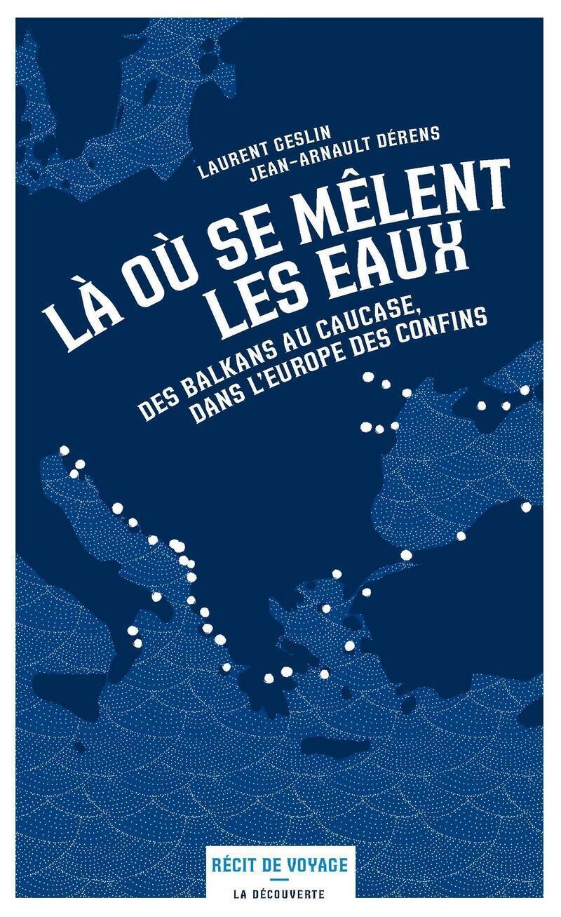 La couverture de «Là où se mêlent les eaux» aux Editions Récit de Voyage, la Découverte.
