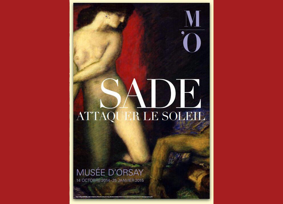 L'affiche de l'exposition <i>Sade, Attaquer le soleil</i>, au Musée d'Orsay à Paris (du 14 octobre 2014 au 25 janvier 2015).