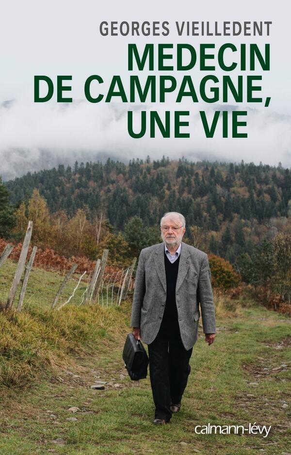 «Médecin de campagne, une vie», de Georges Vieilledent.