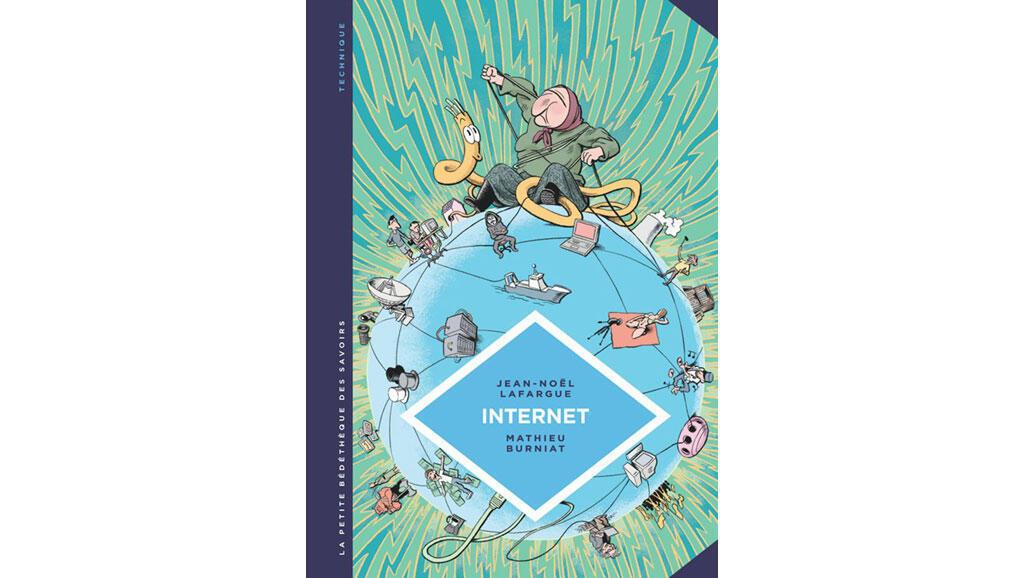 «Comment raconter Internet», de Jean-Noël Lafargue et Mathieu Burniat.