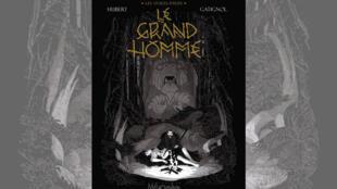 La bande dessinée «Le Grand Homme» tome 3 de la série «Les Ogres Dieux».
