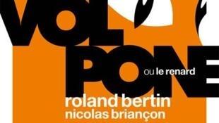 L'affiche de la pièce « Volpone ou le renard » mise en scène par Nicolas Briançon.