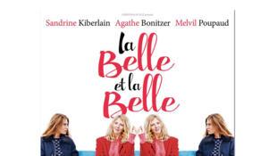 Affiche «La Belle et la belle», avec Sandrine Kiberlain et Agathe Bonitzer.
