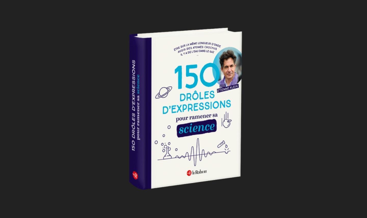 150 drôles d'expressions pour ramener sa science