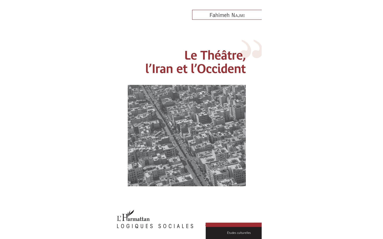 """کتاب """"تئاتر، ایران و غرب"""" نوشته فهیمه نجمی، انتشارات """"لارماتان"""""""