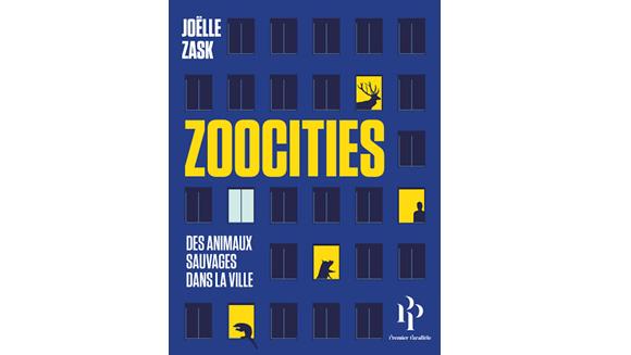"""Joëlle Zask publie """"Zoocities"""", aux éditions Premier Parallèle."""