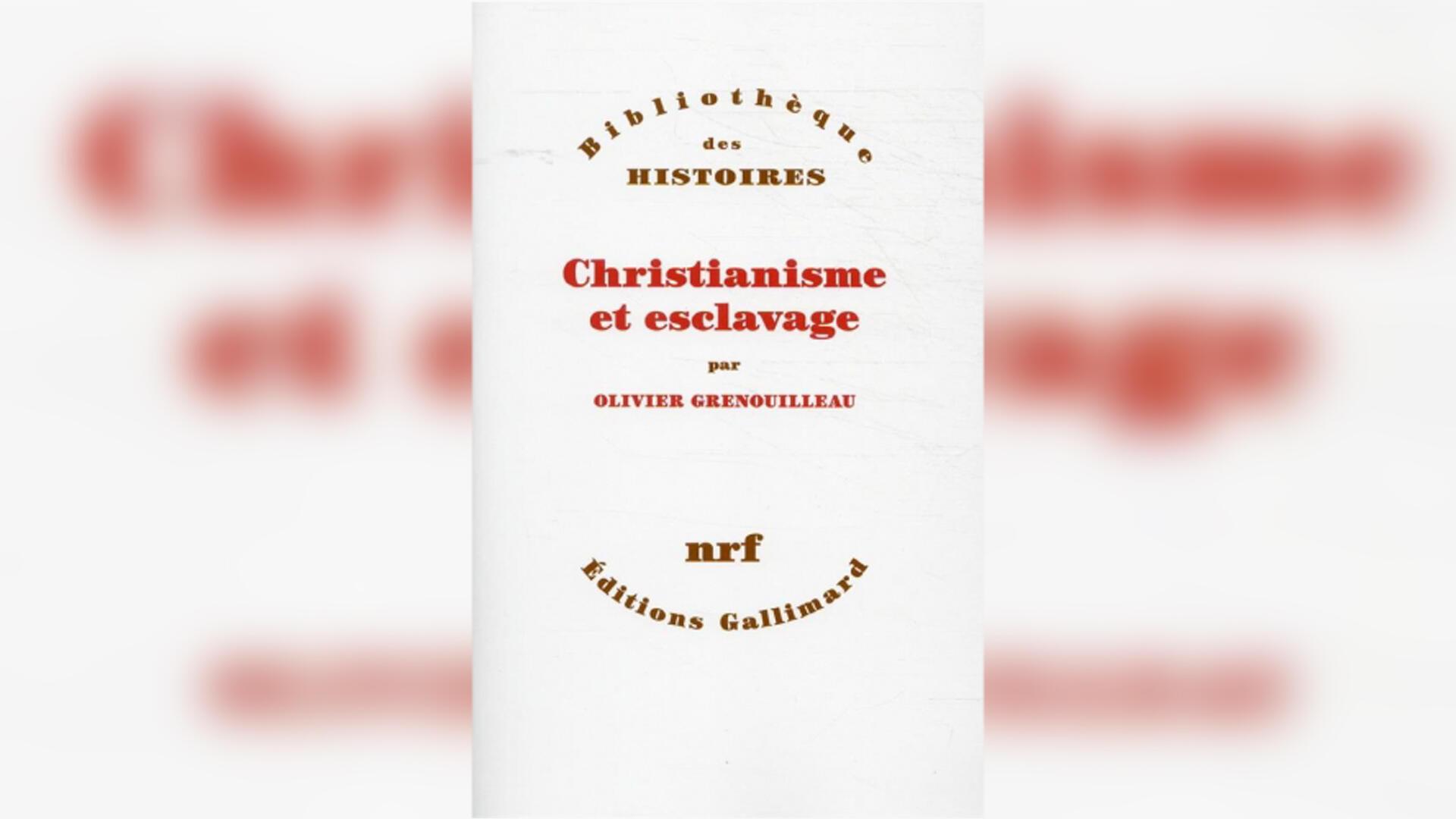 Couverture - Christianisme et esclavage - Olivier Grenouilleau - Gallimard