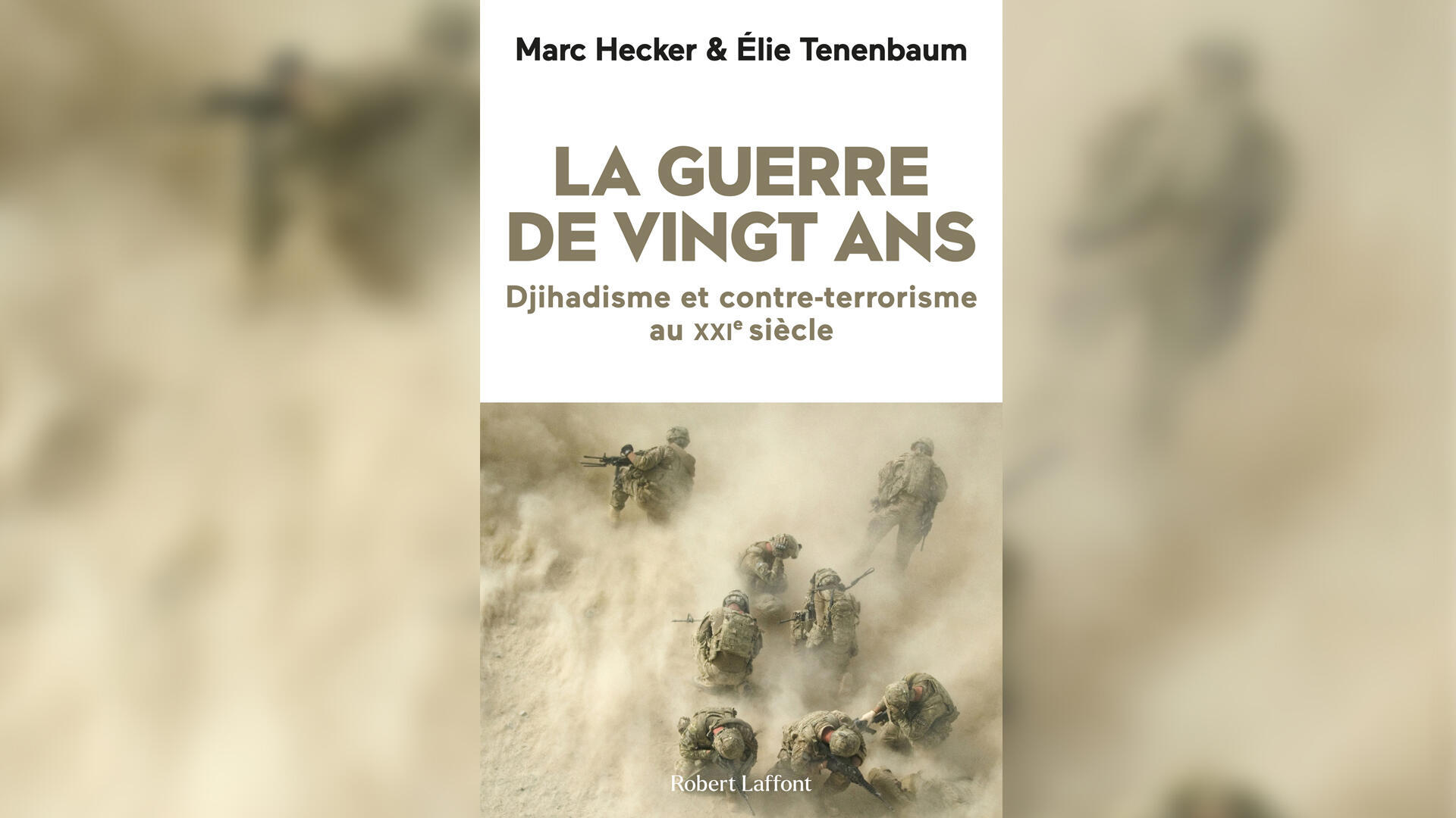 Couverture Guerre de vingt ans_djihadisme_contre-terrorisme - Marc Hecker et Elie Tenenbaum - Robert Laffont
