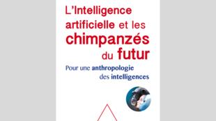 Couverture du livre de Pascal Picq, «L'intelligence artificielle et les chimpanzés du futur».