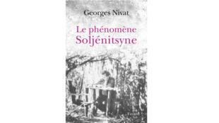«Le Phénomène Soljénitsyne», de Geroges Nivat, Fayard 2018.
