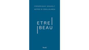 «Être beau», par Frédérique Deghelt et Astrid di Crollalanza.