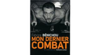 «Mon dernier combat» de Fabrice Bénichou aux éditions du Cherche-midi.