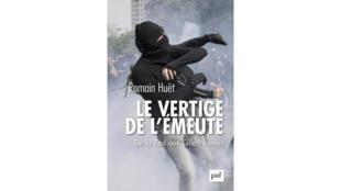 «Le vertige de l'émeute», par Romain Huët.