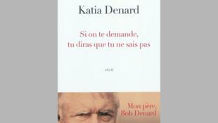 La couverture de «Si on te demande, dis que tu ne sais pas», de Katia Denard.