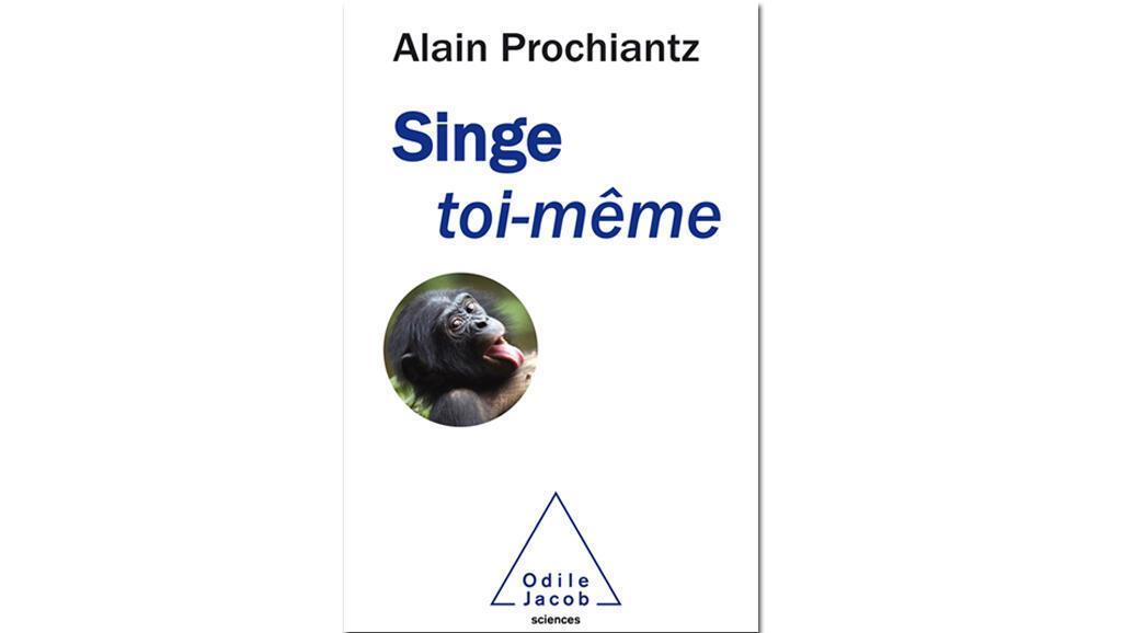 Couverture «Singe toi même» de Alain Prochiantz.
