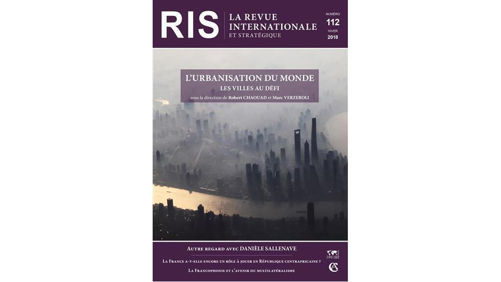 Couverture «Revue internationale et stratégique», RIS, n° 112, année 2018 «L'urbanisation du monde».