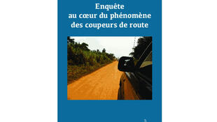Couverture du livre «Enquête au cœur du phénomène des coupeurs de route».