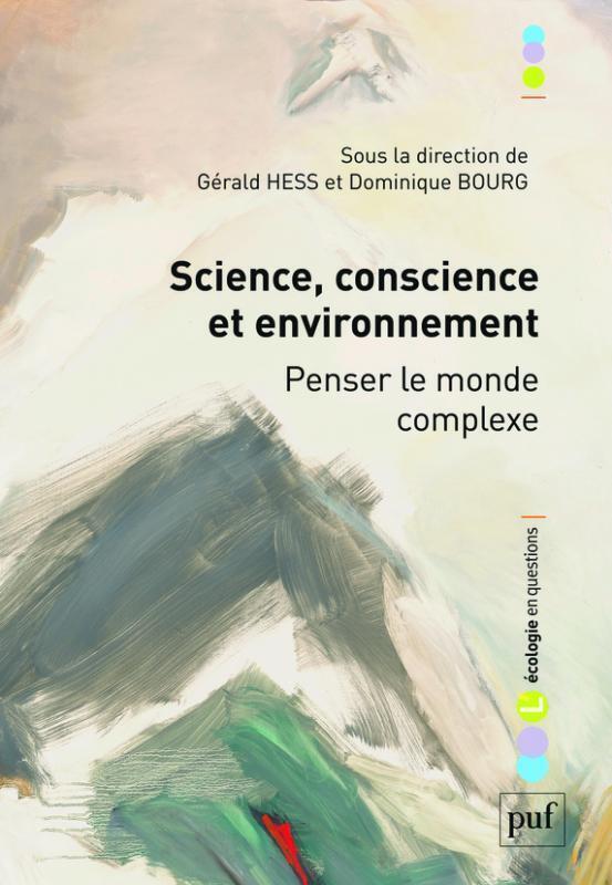Science, conscience et environnement : penser le monde complexe.