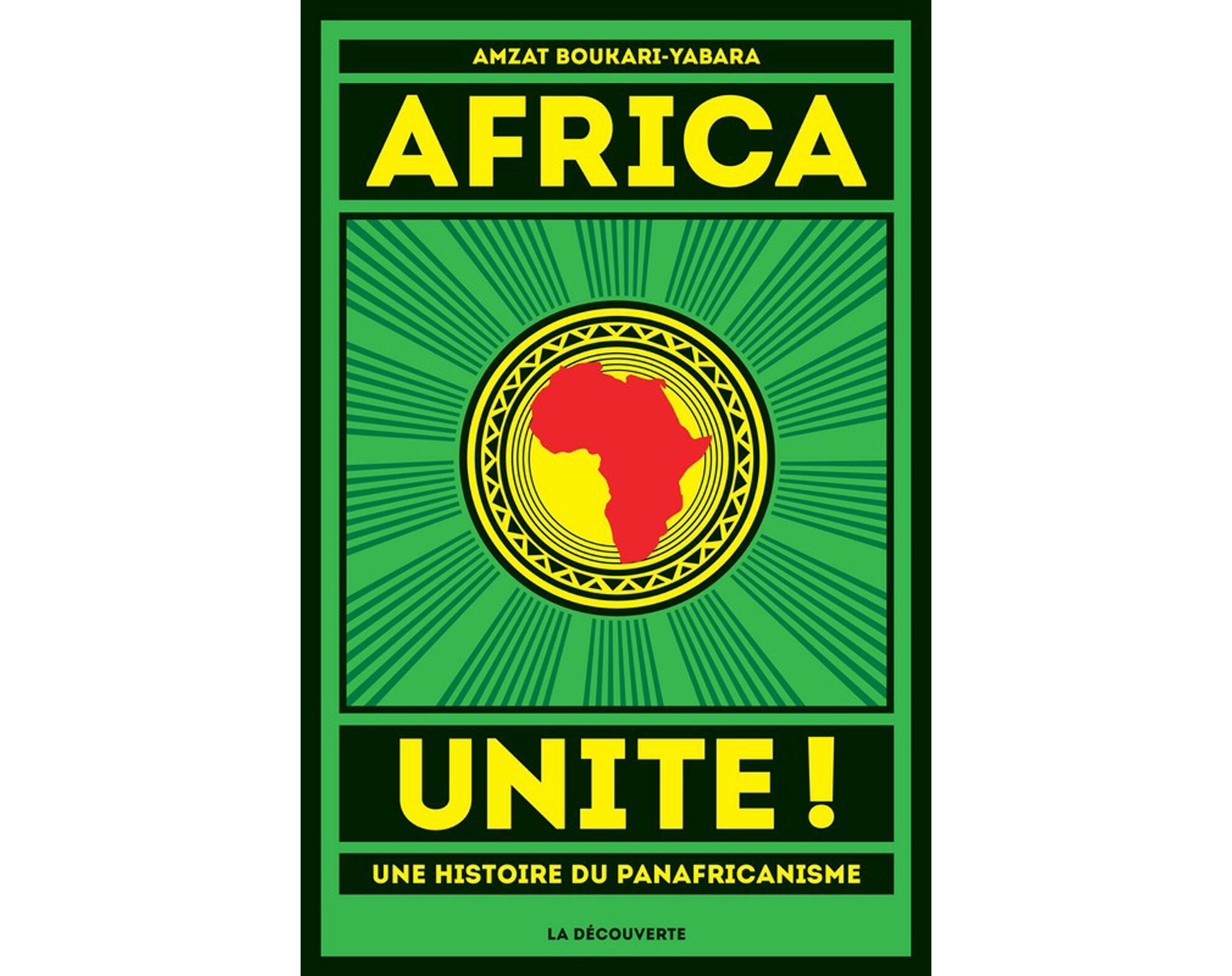 Livre Africa unite de Amzat Boukari-Yabara, editions La Découverte.
