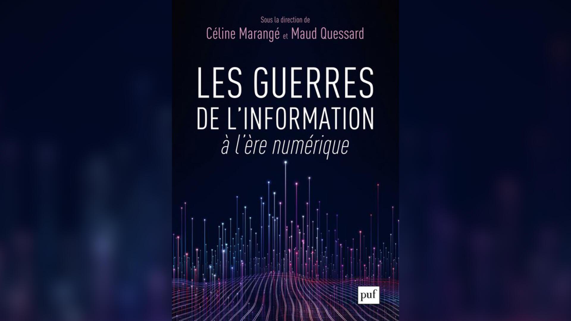 «Guerres de l'information à l'ère numérique», de Maud Quessard etCécile Marangé