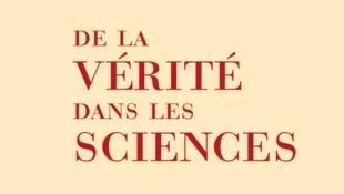 De la vérité dans les sciences, Aurélien Barrau.