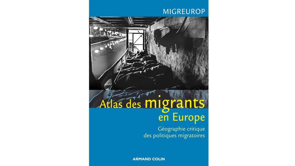 L'«Atlas des migrants en Europe», paru aux éditions Armand Colin, rassemble le travail de nombreux chercheurs.