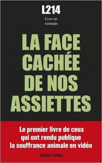 La couverture du livre «La face cachée de nos assiettes», coécrit par l'association L214 et l'ONG Eyes on Animals.